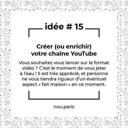 Idée #15 Créer (ou enrichir) votre chaîne YouTube