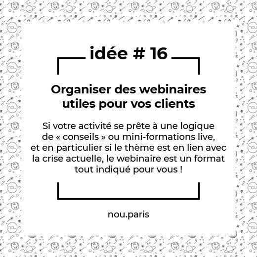 Idée #16 Organiser des webinaires utiles pour vos clients