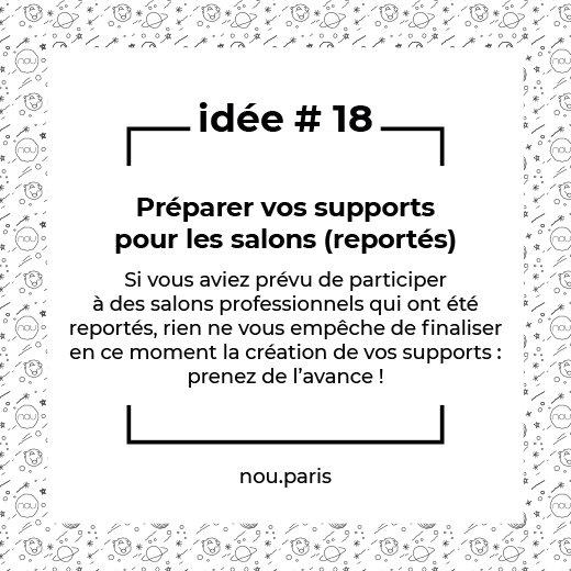 Idée #18 Préparer vos supports pour les salons (reportés)