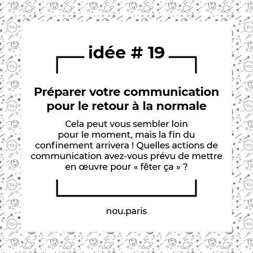 Idée #19 Préparer votre communication pour le retour à la normale