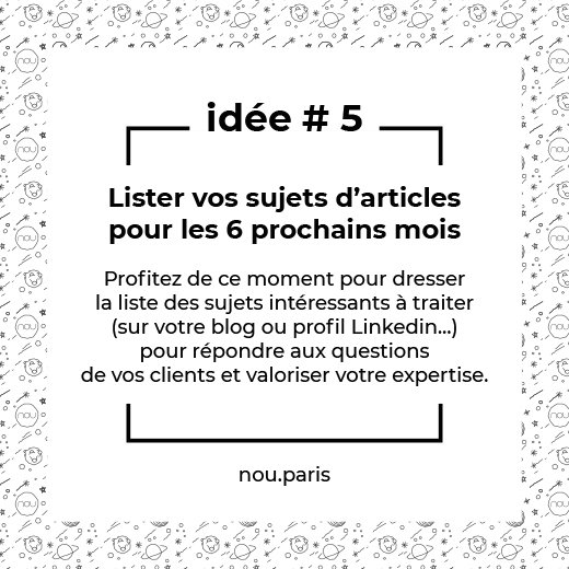 Idée #5 Lister vos sujets d'articles pour les 6 prochains mois