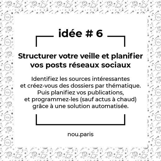 Idée #6 Structurer votre veille et planifier vos posts réseaux sociaux