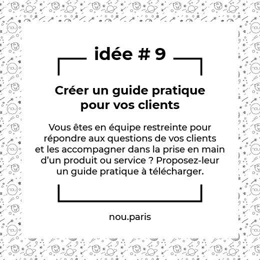 Idée #9 Créer un guide pratique pour vos clients